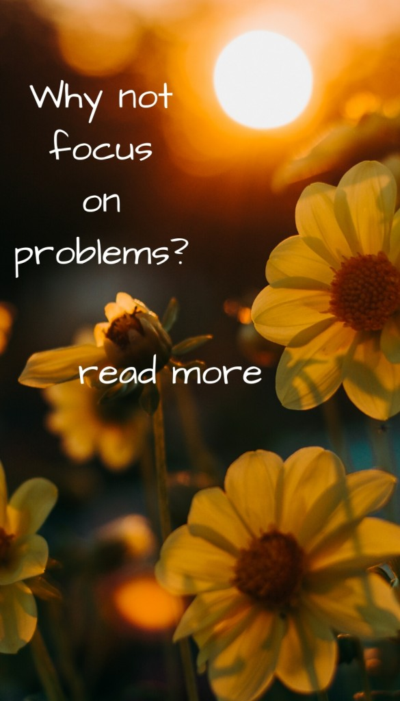 Why not focus on problems