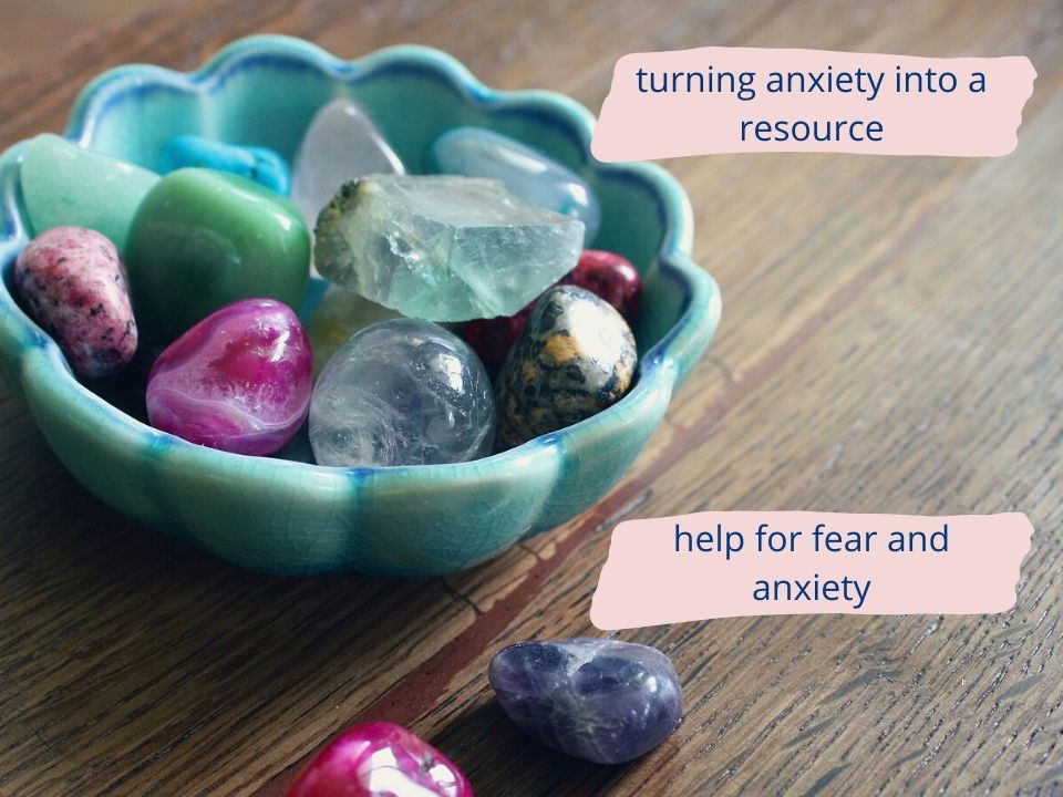Dish of stones on table - turning anxiety into a resource - help for fear and anxiety