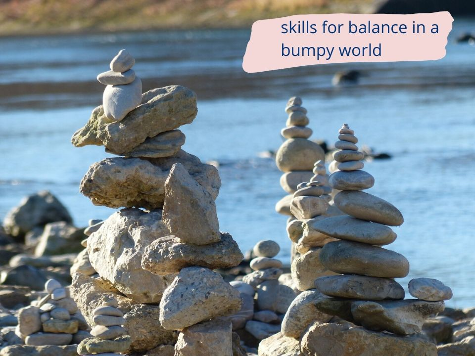 Stone cairns - skills for balance in a bumpy world